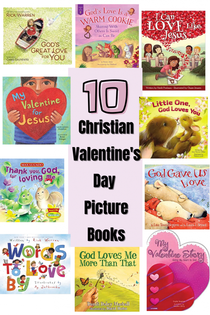 Christian Valentine's Day Picture Books for kids. A list of 10 books to read to your children during Valentine's Day that share God's love.